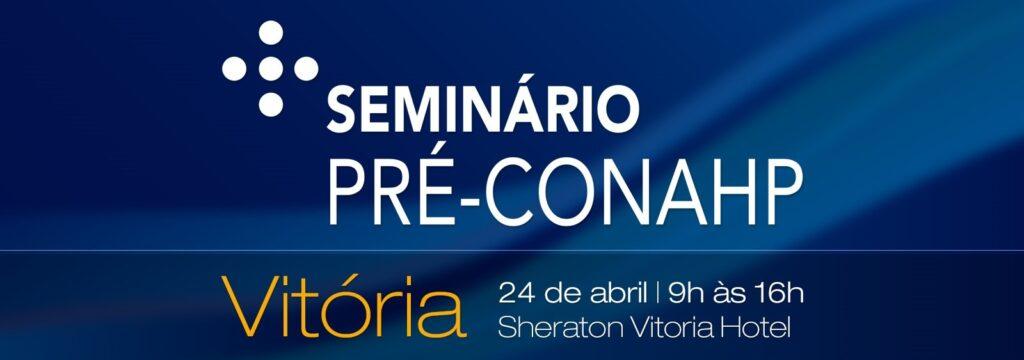 Seminário Pré-Conahp - 24/04 - Vitória